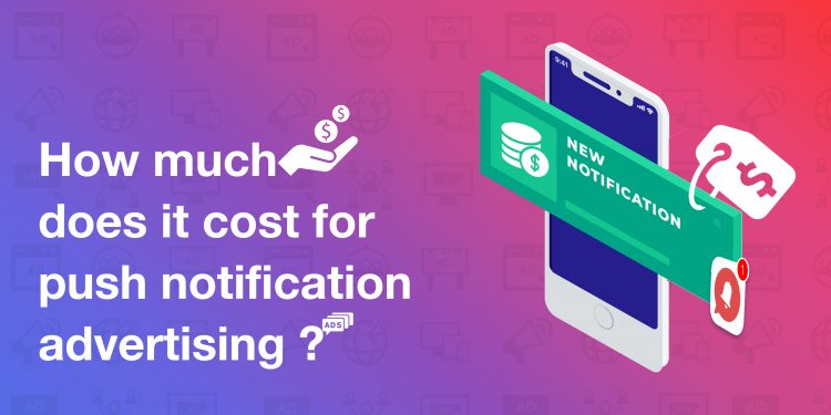Push Notification Advertising Cost