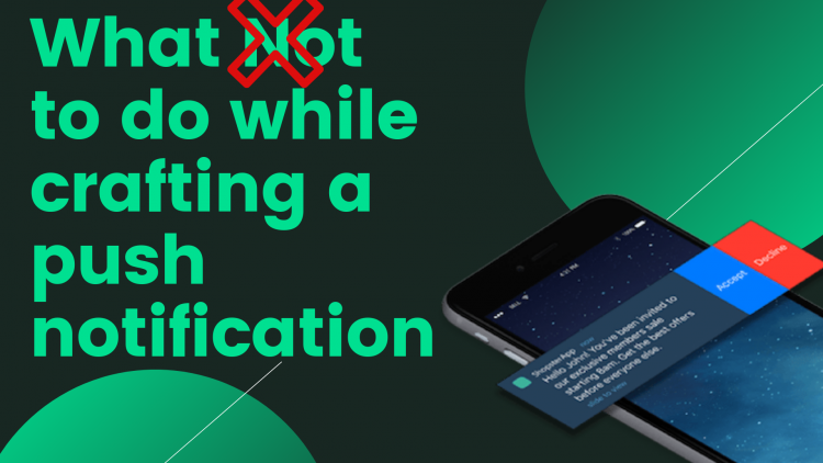 What not to do while crafting push notification in 2019